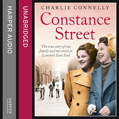 Constance Street: The true story of one family and one street in London's East End audiobook cover art