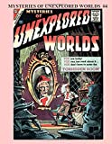 Mysteries Of Unexplored Worlds #4: Classic SF/Mystery Comics -- Incredible 1950s Comics - July 1957