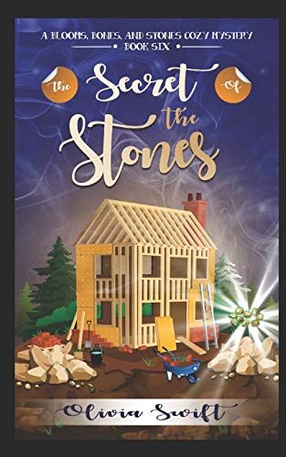 The Secret of the Stones (A Blooms, Bones and Stones Cozy Mystery - Book Six)