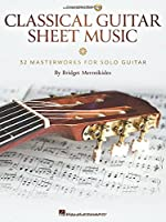 Classical Guitar Sheet Music: 32 Masterworks for Solo Guitar