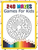240 Mazes Games For Kids: A Maze Activity Book Great For Developing Problem Solving Skills Ages 6 To 8   1st Grade   2nd Grade   Learning Activities