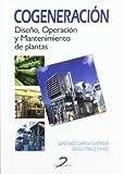 Cogeneración: Diseño, operación y mantenimiento de plantas