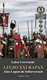 Legio XXI Rapax: Eine Legion im Selbstversuch (German Edition)