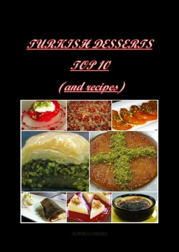 TURKISH DESSERTS TOP 10 (and recipes) (TURKISH FOODS Book 1)