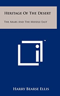 Heritage Of The Desert: The Arabs And The Middle East