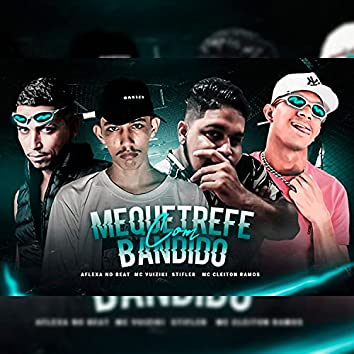 Mequetrefe Com Bandido (feat. Mc Vuiziki) (Brega Funk)