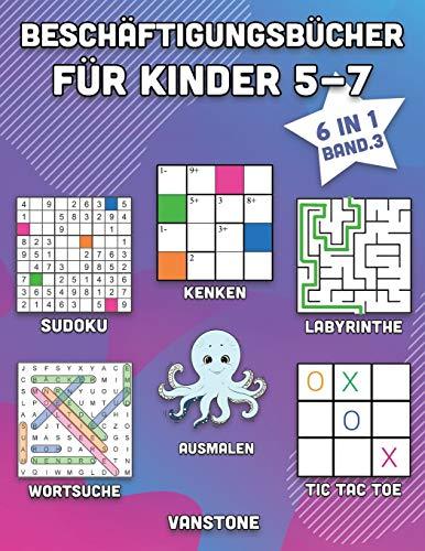 Beschäftigungsbücher für Kinder 5-7: 6 in 1 - Wortsuche, Sudoku, Ausmalen, Labyrinthe, KenKen & Tic Tac Toe (Band. 3)