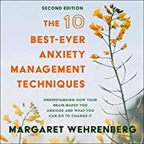 The 10 Best Ever Anxiety Management Techniques By Margaret Wehrenberg Audiobook Audible Com