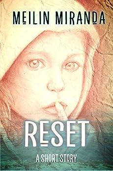 Reset: A Short Story by [MeiLin Miranda]