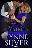 %name Taming His Mistress by Lynne Silver