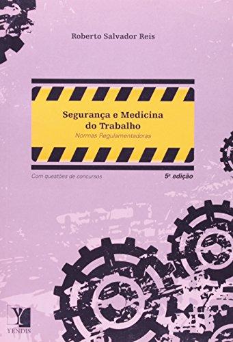 Segurança E Medicina Do Trabalho - Normas Regulamentadoras