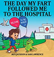 The Day My Fart Followed me to the Hospital