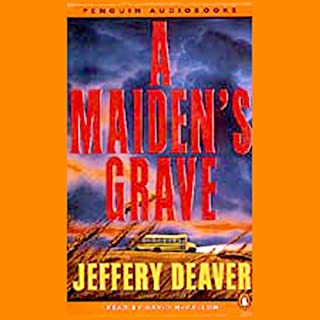A Maiden's Grave                   By:                                                                                                                                 Jeffery Deaver                               Narrated by:                                                                                                                                 David McCallum                      Length: 3 hrs and 13 mins     Not rated yet     Overall 0.0