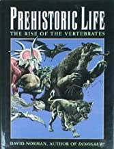 Prehistoric Life: an Evolutionary Journey from Big Bang to T: The Rise of the Vertebrates by Norman (1994-10-11)