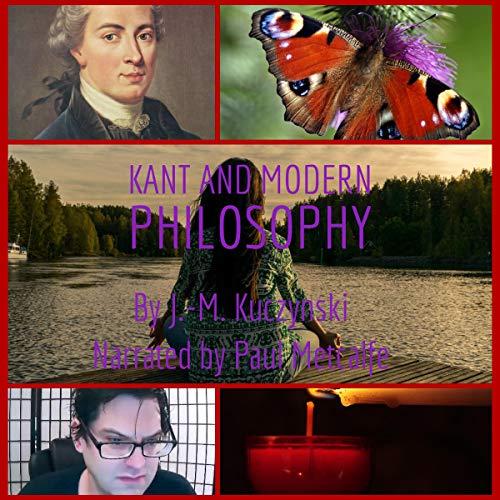 Kant and Modern Philosophy Audiobook By J.-M. Kuczynski cover art