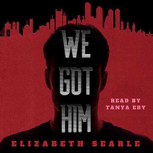 We Got Him Audiobook By Elizabeth Searle cover art