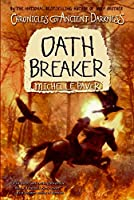 Chronicles of Ancient Darkness #5: Oath Breaker (Chronicles of Ancient Darkness, 5)