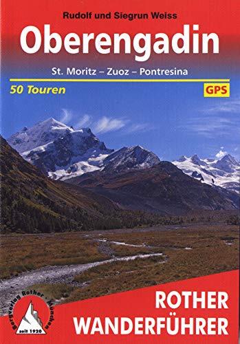 Oberengadin: St. Moritz - Zuoz - Pontresina. 50 Touren. Mit GPS-Tracks