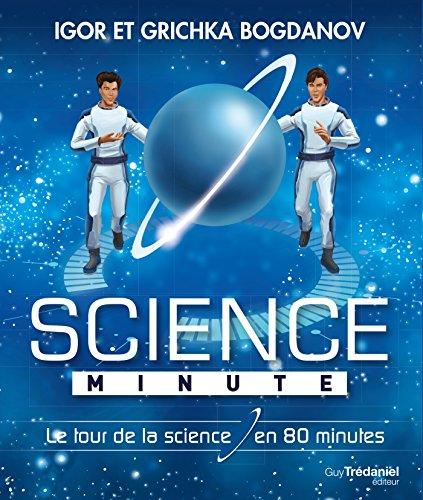 Science Minute Le Tour De La Science En 80 Minutes