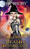 Witch Way to Death and Destruction: A Witch Way Paranormal Cozy Mystery #5