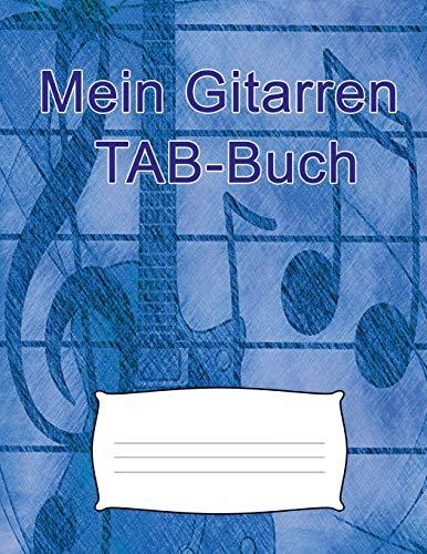 Mein Gitarren TAB-Buch: Für eigene Kompositionen und Musikideen. Tabulatur-Buch für Gitarristen.100 Blatt - 200 Seiten ca. A4