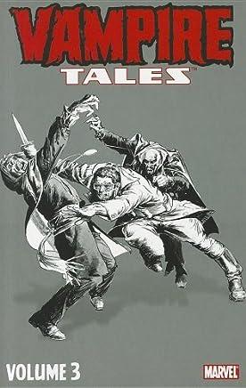 Vampire Tales Volume 3 by Chris Claremont (2011-08-31)