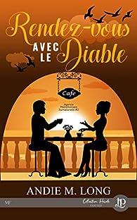 Agence matrimoniale surnaturelle, tome 2 : Rendez-vous avec le diable par Andie M. Long