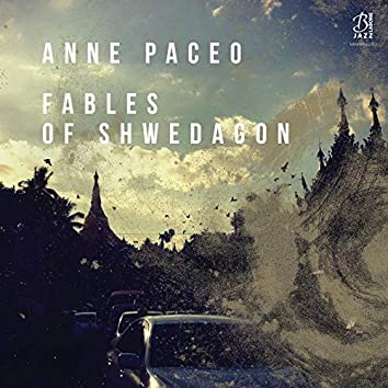 Fables of Shwedagon (Recorded Live on May 27th, 2017 at Festival Jazz Sous Les Pommiers, Coutances)