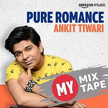 Ankit Tiwari: My Mixtape