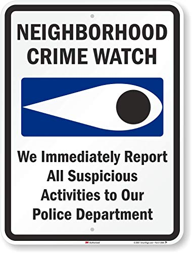 'Neighborhood Crime Watch - We Immediately Report All Suspicious Activities to Police' Sign by SmartSign | 18' x 24' 3M Engineer Grade Reflective Aluminum