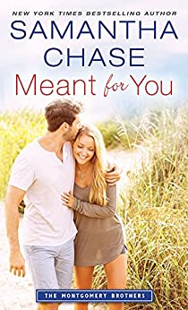 Meant for You (Montgomery Brothers Book 6) by [Samantha Chase]