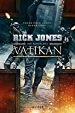 Rick Jones: Die Ritter des Vatikan (Die Ritter des Vatikan 01)