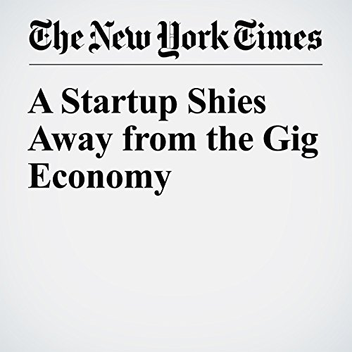 A Startup Shies Away from the Gig Economy cover art