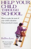 Help Your Child Through School: How to Make the Most of Your Child's