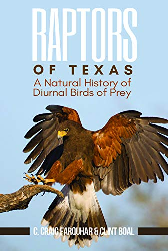 Raptors of Texas: A Natural History of Diurnal Birds of Prey (Myrna and David K. Langford Books on Working Lands)
