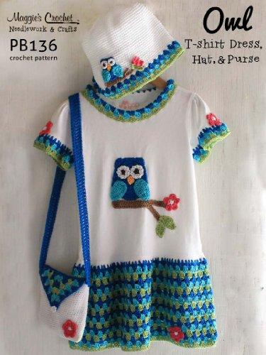 Crochet Pattern Owl T-Shirt Dress, Hat & Purse PB136-R aff