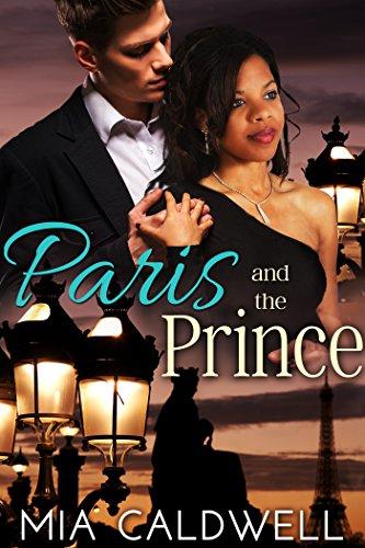 Paris and the Prince: A BWWM Billionaire Romance (Royal Weddings Book 1) by [Mia Caldwell]