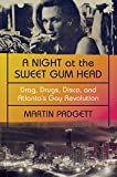 A Night at the Sweet Gum Head: Drag, Drugs,...