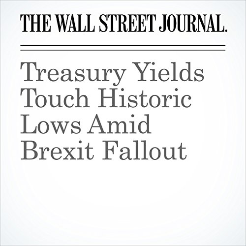 Treasury Yields Touch Historic Lows Amid Brexit Fallout cover art