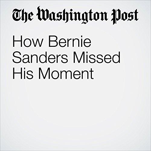 How Bernie Sanders Missed His Moment audiobook cover art
