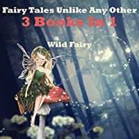 Fairy Tales Unlike Any Other: 3 Books In 1