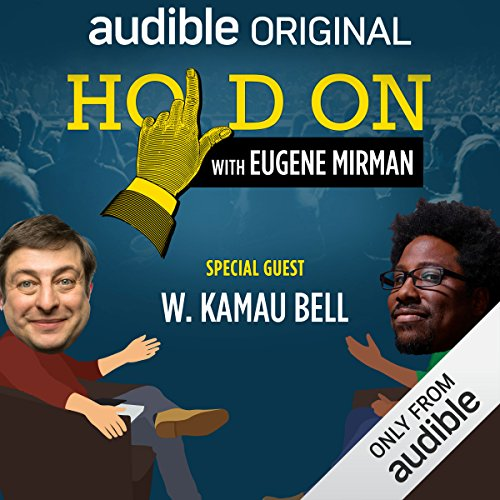Ep. 21: W. Kamau Bell Encounters Imperfect Strangers (Hold On with Eugene Mirman) audiobook cover art