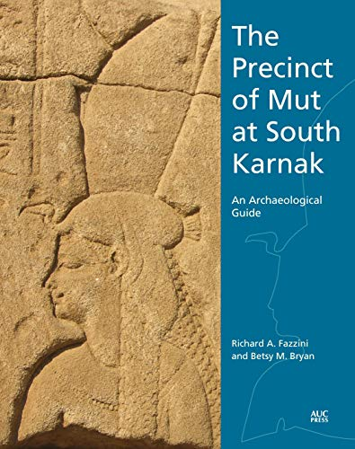 The Precinct of Mut at South Karnak: An Archaeological Guide
