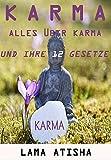 KARMA: Alles über Karma und seine 12 Gesetze, die dein Leben verändern werden (German Edition)