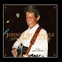 Best johnny rodriguez some of mine some of theirs Reviews