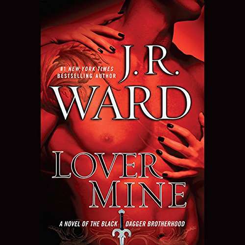 Lover Mine     A Novel of the Black Dagger Brotherhood              De :                                                                                                                                 J. R. Ward                               Lu par :                                                                                                                                 Jim Frangione                      Durée : 22 h     Pas de notations     Global 0,0