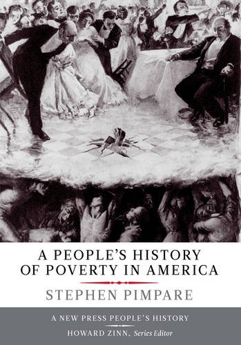 A People's History of Poverty in America (The New Press People's History Series)