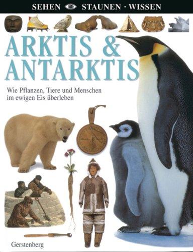 Arktis & Antarktis: Wie Pflanzen, Tiere und Menschen im ewigen Eis überleben