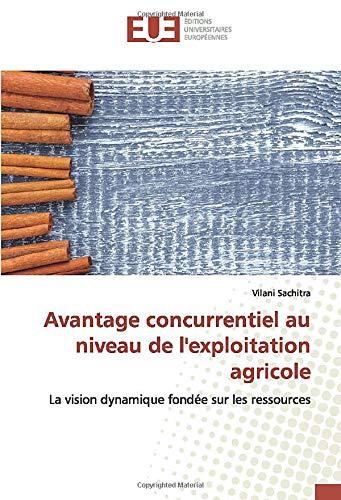 Avantage concurrentiel au niveau de l'exploitation agricole: La vision dynamique fondée sur les ressources