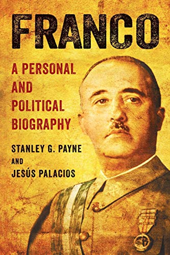 Payne, S: Franco: A Personal and Political Biography